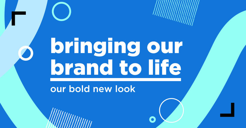 a bold new look: bringing our brand to life